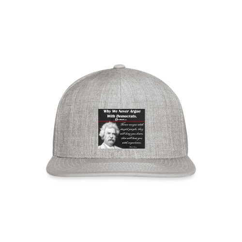 Twain - Never Argue With Stupid People - Snap-back Baseball Cap