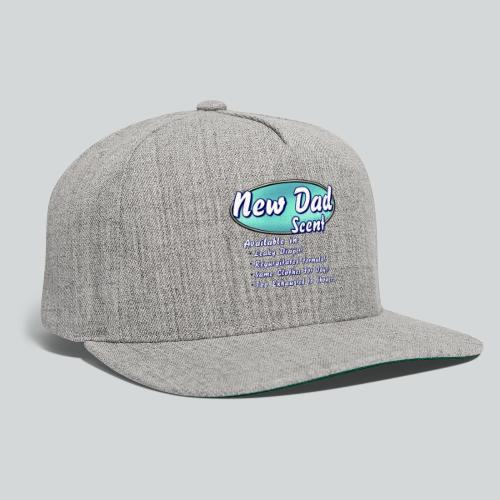 New Dad Scent - Snapback Baseball Cap