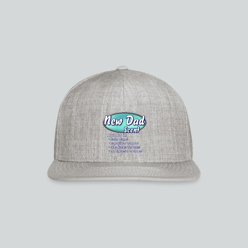 New Dad Scent - Snap-back Baseball Cap