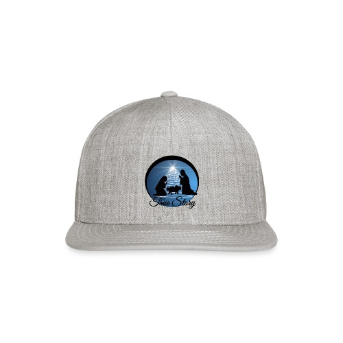 True Story Nativity - Snapback Baseball Cap