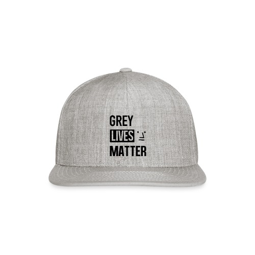 Grey Lives Matter - Snapback Baseball Cap