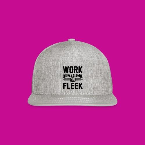 Work Ethic On Fleek - Snap-back Baseball Cap