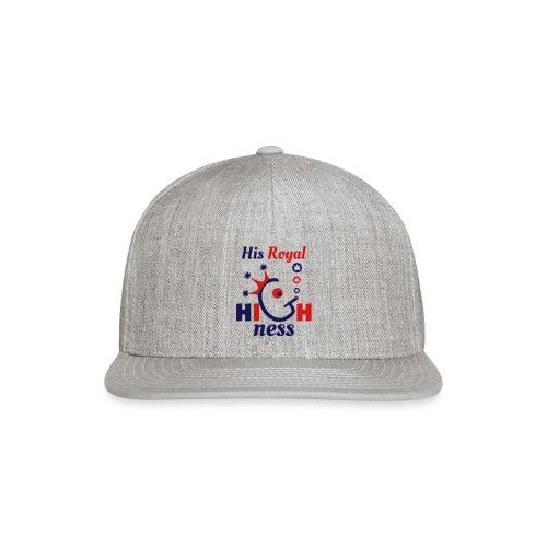 His Royal Highness - Snap-back Baseball Cap