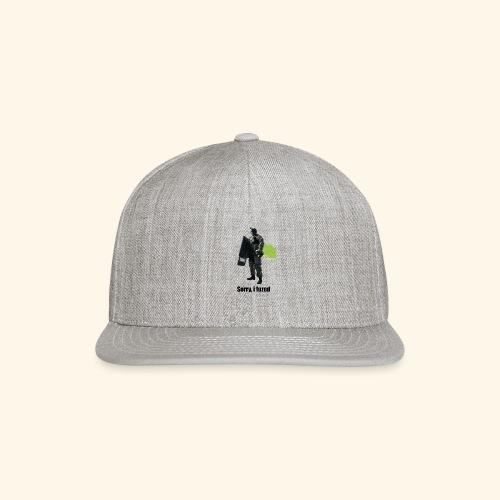 sorry i fuzed - Snapback Baseball Cap