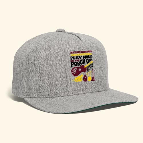 play Music on the Porch Day Participant 2018 - Snapback Baseball Cap