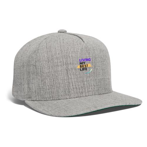 living my best life - Snapback Baseball Cap