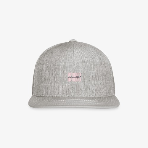 Strong and Beautiful - Snapback Baseball Cap