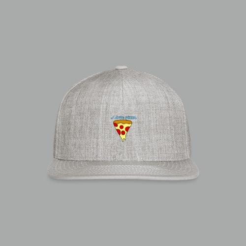 I love pizza - Snapback Baseball Cap