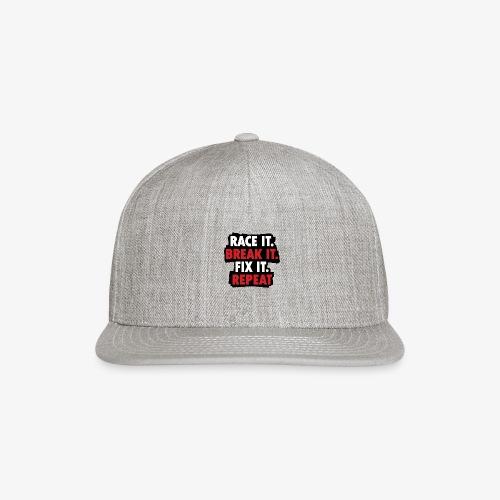 race it break it fix it repeat - Snapback Baseball Cap
