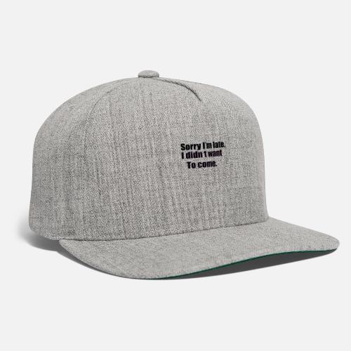 sorry - Snapback Baseball Cap