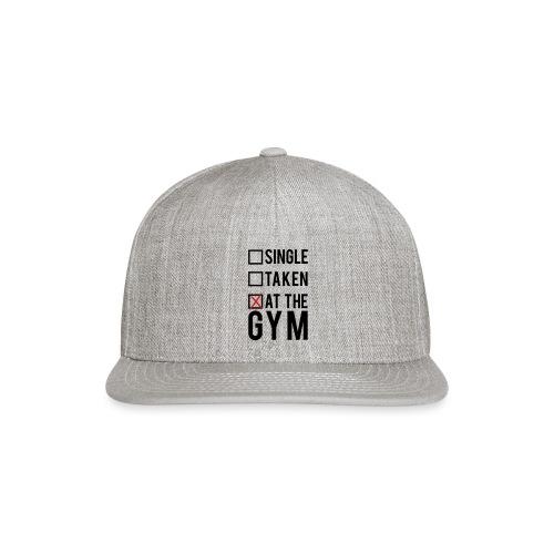 Single, taken, At The Gym - Snap-back Baseball Cap
