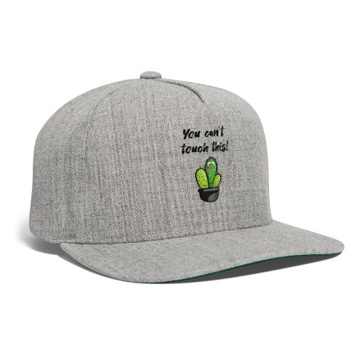 YOU CAN'T TOUCH THIS - Snapback Baseball Cap