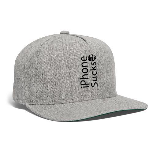 iPhone Sucks - Snapback Baseball Cap