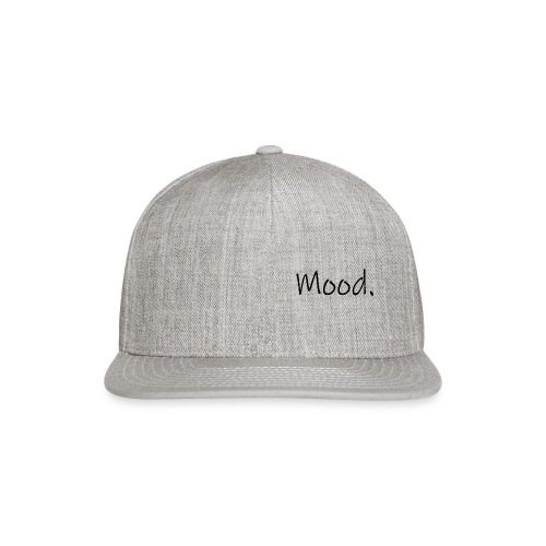 Mood. - Snapback Baseball Cap