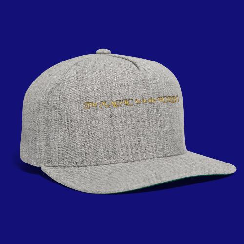 the magic is in the words - Snapback Baseball Cap