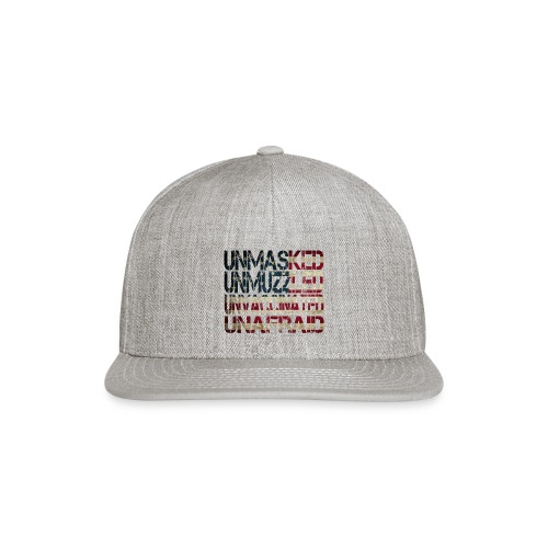 Unmasked. Unmuzzled. Unvaccinated. Unafraid. - Snap-back Baseball Cap