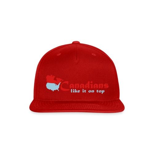 Canadians like it on top - Snap-back Baseball Cap