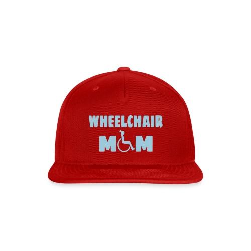 Wheelchair mom, wheelchair humor, roller fun - Snapback Baseball Cap