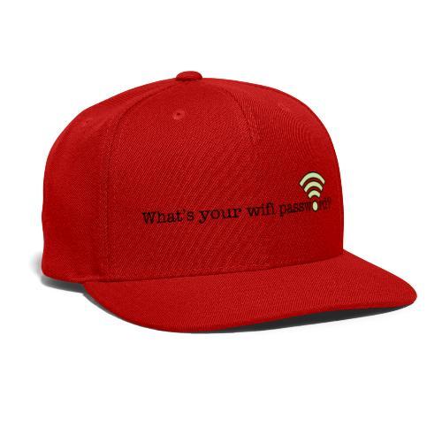 What's your wifi password? - Snapback Baseball Cap