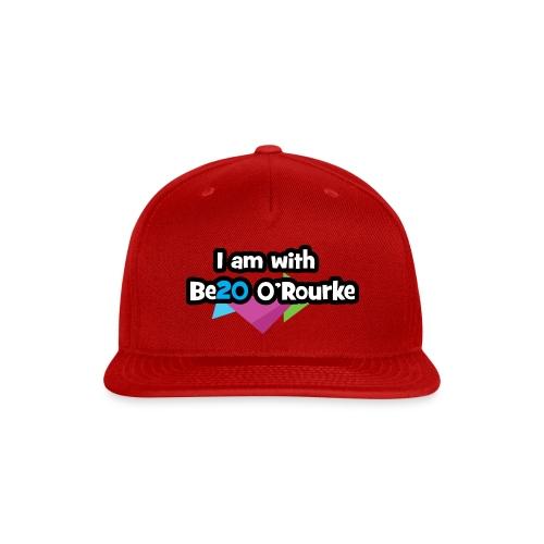 Be20 O'Rourke for President! - Snap-back Baseball Cap