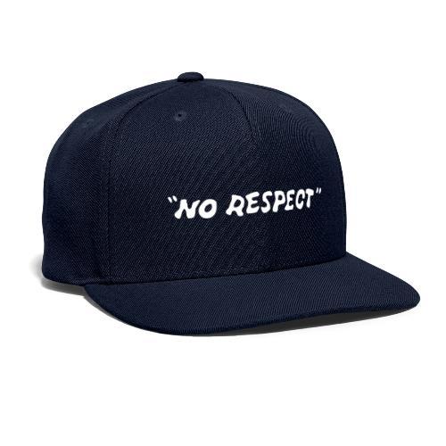 No Respect - Snapback Baseball Cap