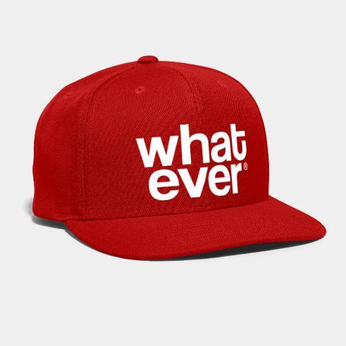 whatever - Snap-back Baseball Cap