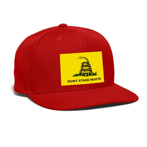 DONT STAND NEAR ME Gadsden flag - Snap-back Baseball Cap
