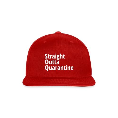 Straight Outta Quarantine - Snap-back Baseball Cap