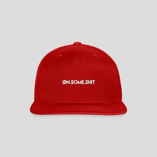 ON SOME SHIT Logo (White Logo Only) - Snap-back Baseball Cap