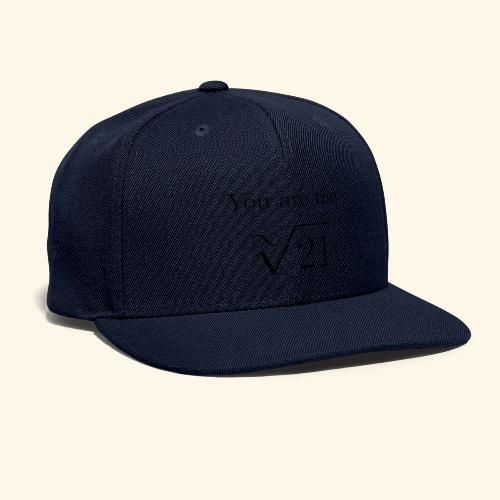 You are the one 21 - Snapback Baseball Cap