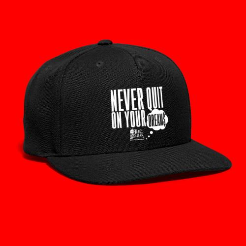 Never Quit On Your Dreams Big Bailey White Art - Snapback Baseball Cap