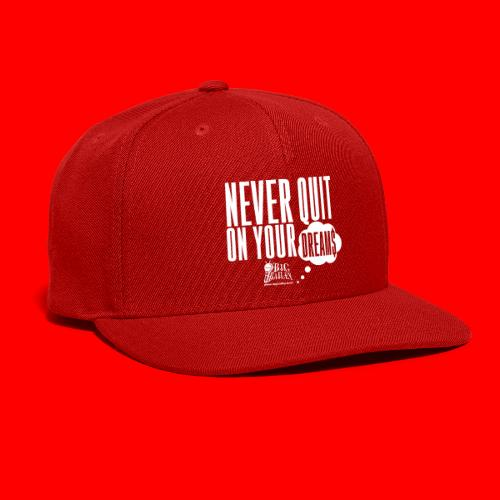 Never Quit On Your Dreams Big Bailey White Art - Snap-back Baseball Cap