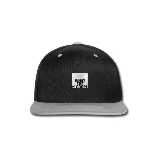 What the Crop! - Snap-back Baseball Cap