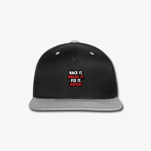race it break it fix it repeat - Snap-back Baseball Cap