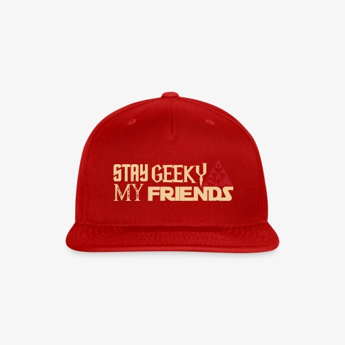 stay geeky my friends - Snap-back Baseball Cap