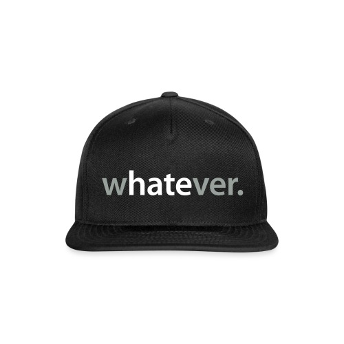 wHATEver - Snap-back Baseball Cap