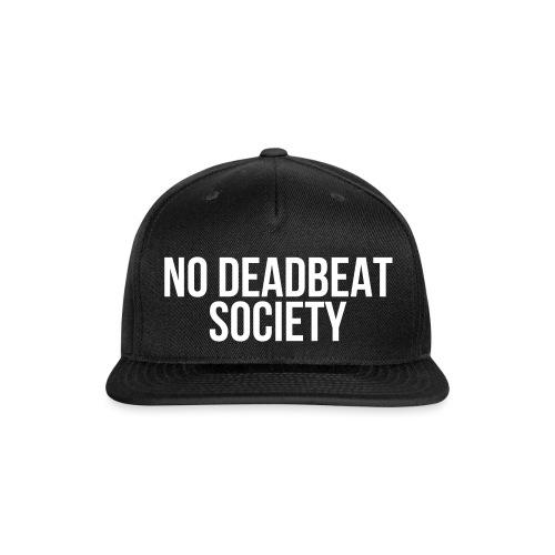 NO DEADBEAT SOCIETY - Snapback Baseball Cap