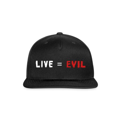 Live = Evil - Snap-back Baseball Cap