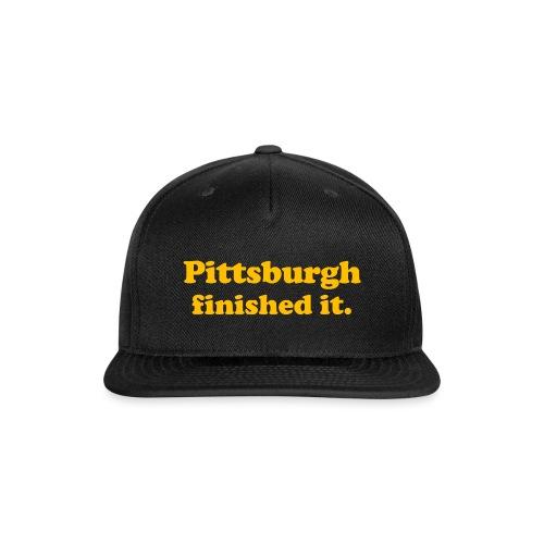 Pittsburgh Finished It - Snap-back Baseball Cap