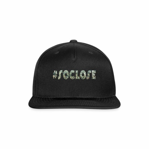 SoClose - Snap-back Baseball Cap