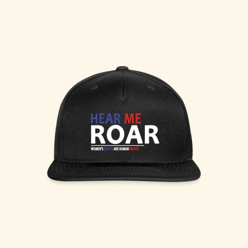 HEAR ME ROAR - Snap-back Baseball Cap