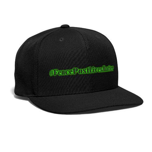#FecnePostLivesMatter - Snap-back Baseball Cap