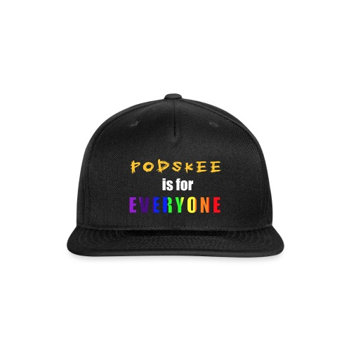 Podskee is for Everyone - Snap-back Baseball Cap