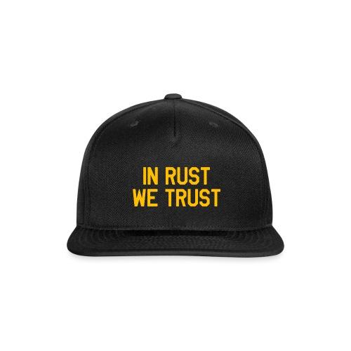 In Rust We Trust II - Snap-back Baseball Cap