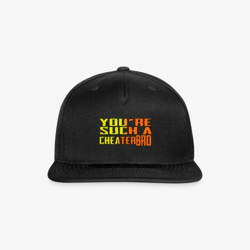 You're such a cheater bro - Snap-back Baseball Cap
