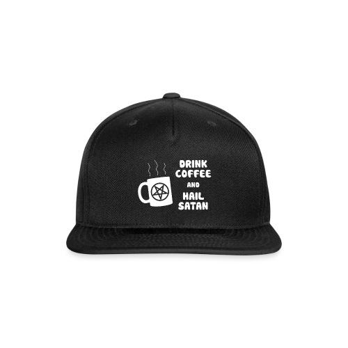 Drink Coffee, Hail Satan - Snap-back Baseball Cap