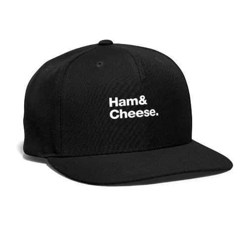 Ham & Cheese. - Snapback Baseball Cap