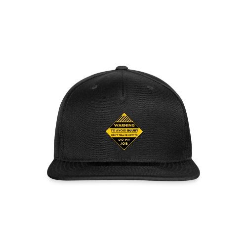 Workplace Warning Label - Snapback Baseball Cap