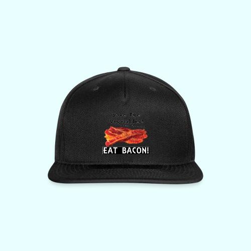 Eat Bacon! - Snap-back Baseball Cap