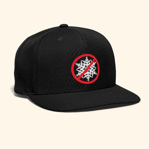 No Snowflakes! - Snapback Baseball Cap